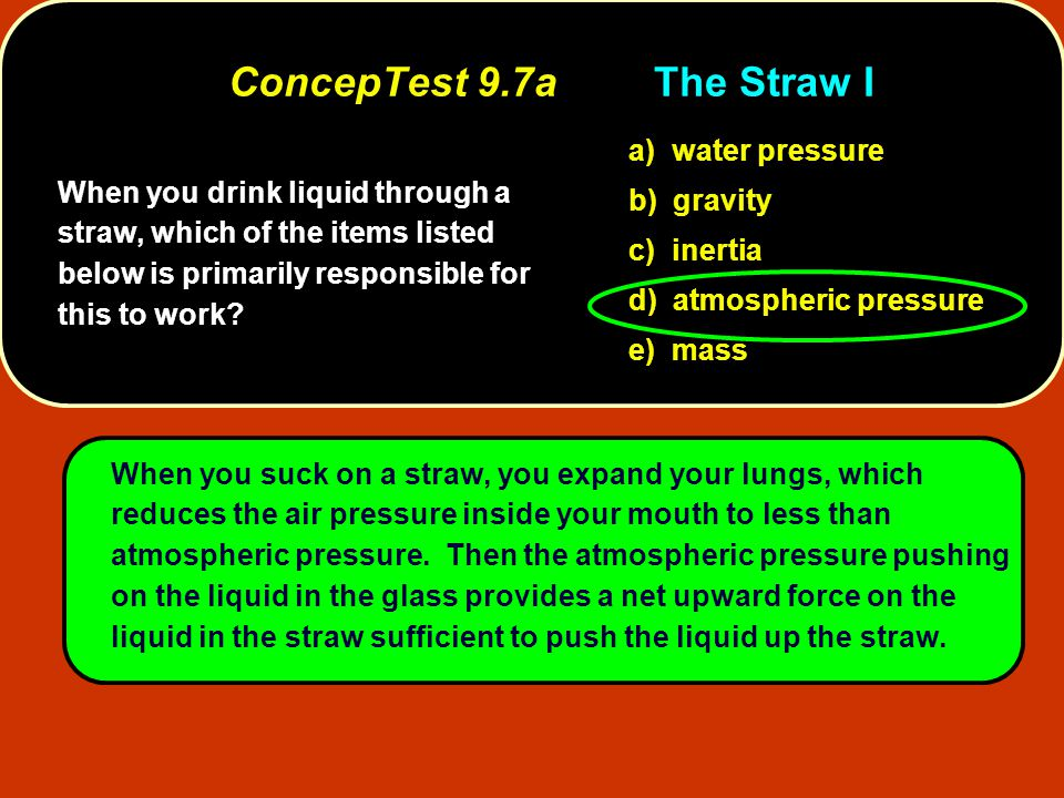 ConcepTest 9.7a The Straw I
