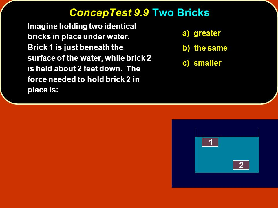 ConcepTest 9.9 Two Bricks
