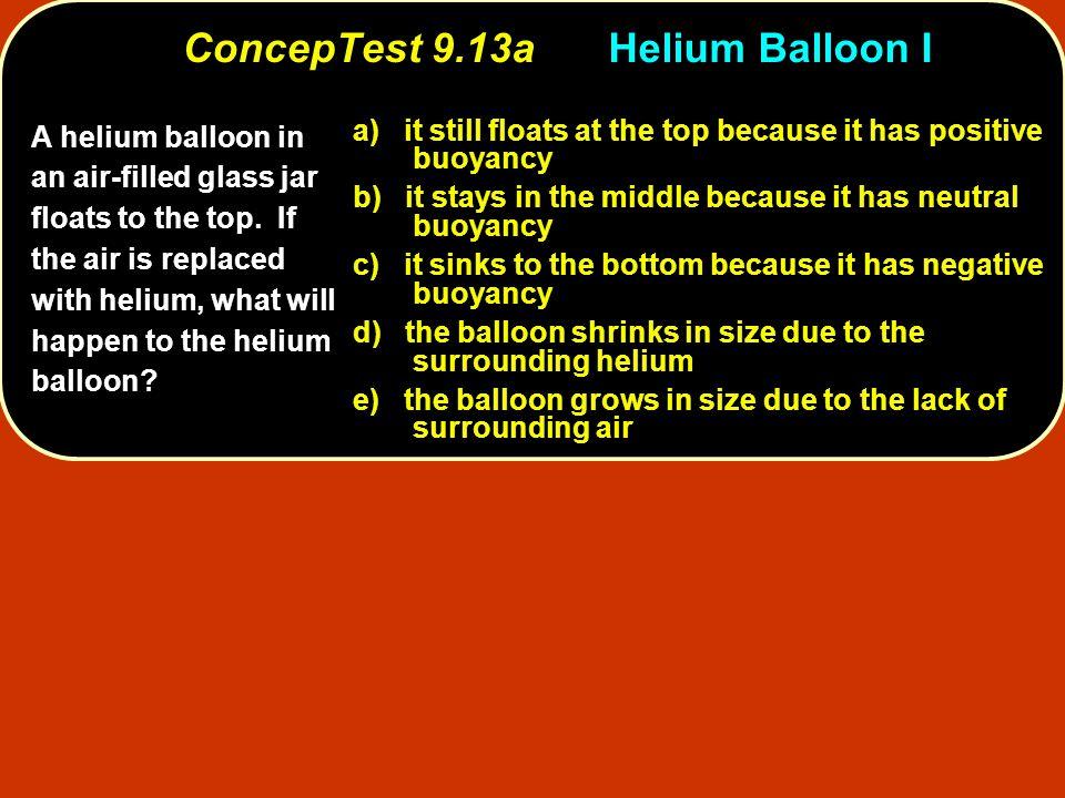 ConcepTest 9.13a Helium Balloon I