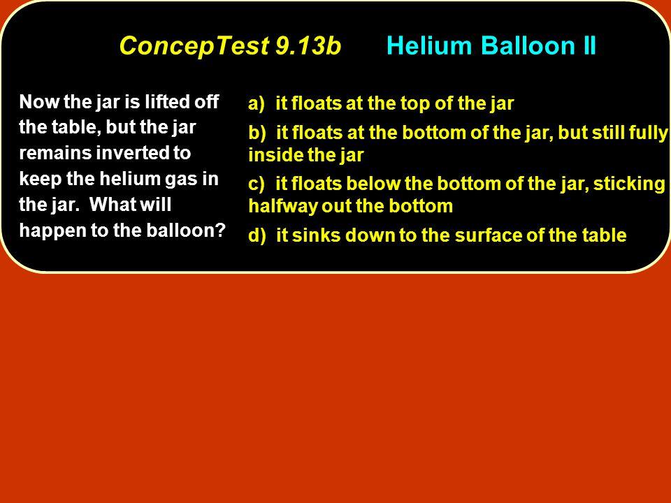 ConcepTest 9.13b Helium Balloon II