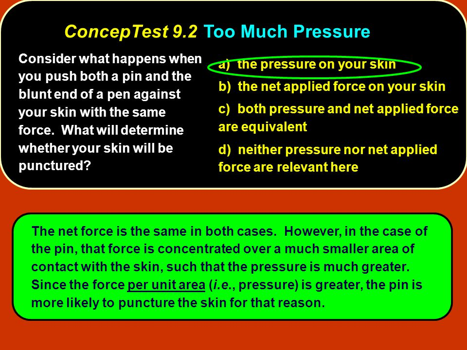 ConcepTest 9.2 Too Much Pressure