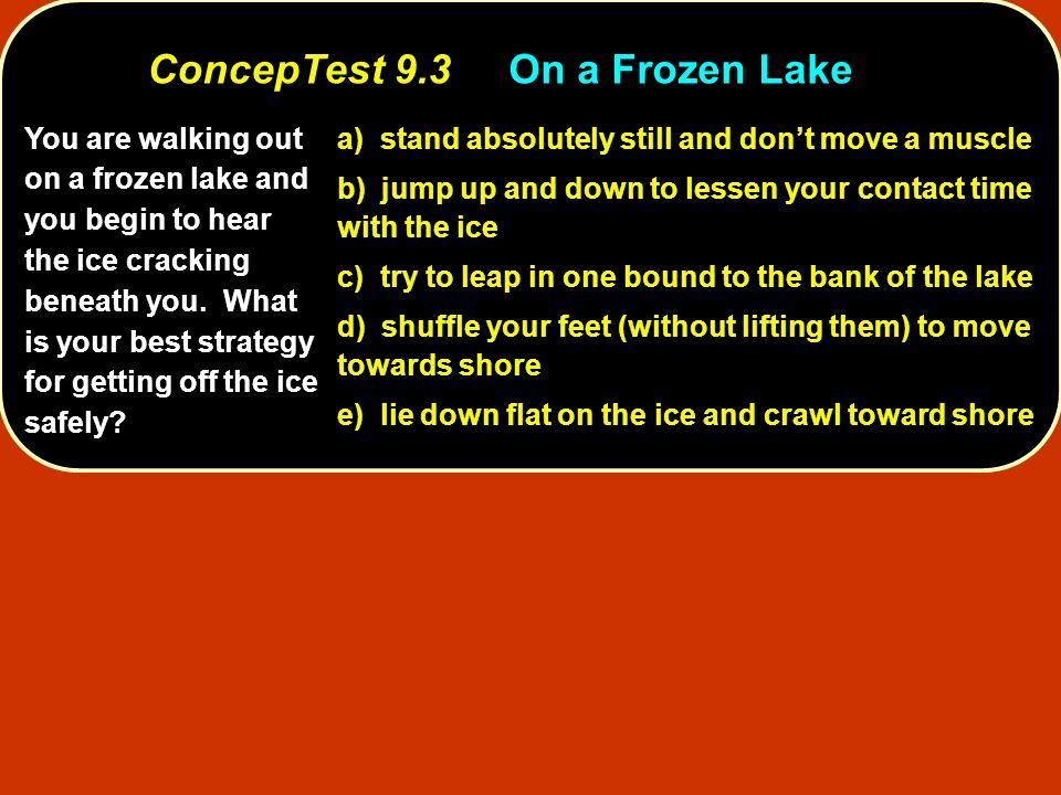 ConcepTest 9.3 On a Frozen Lake
