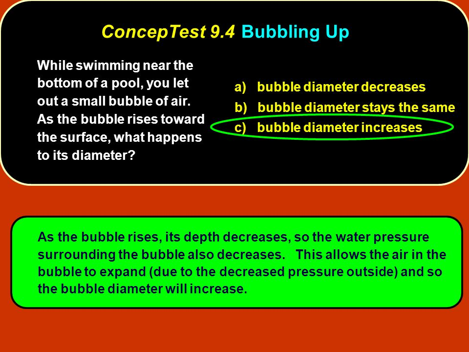 ConcepTest 9.4 Bubbling Up