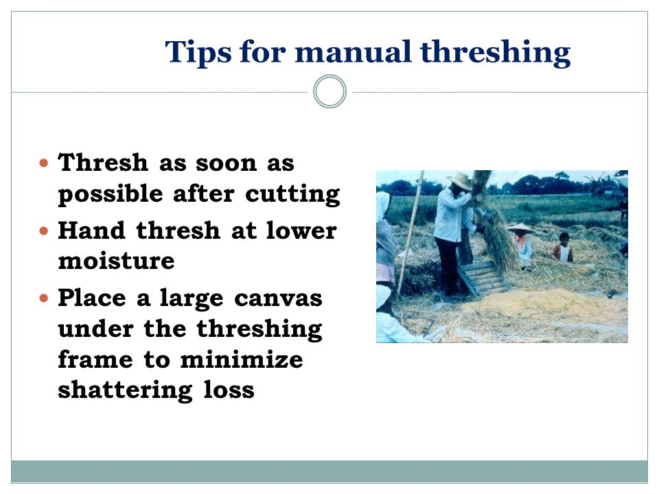 Tips for manual threshing