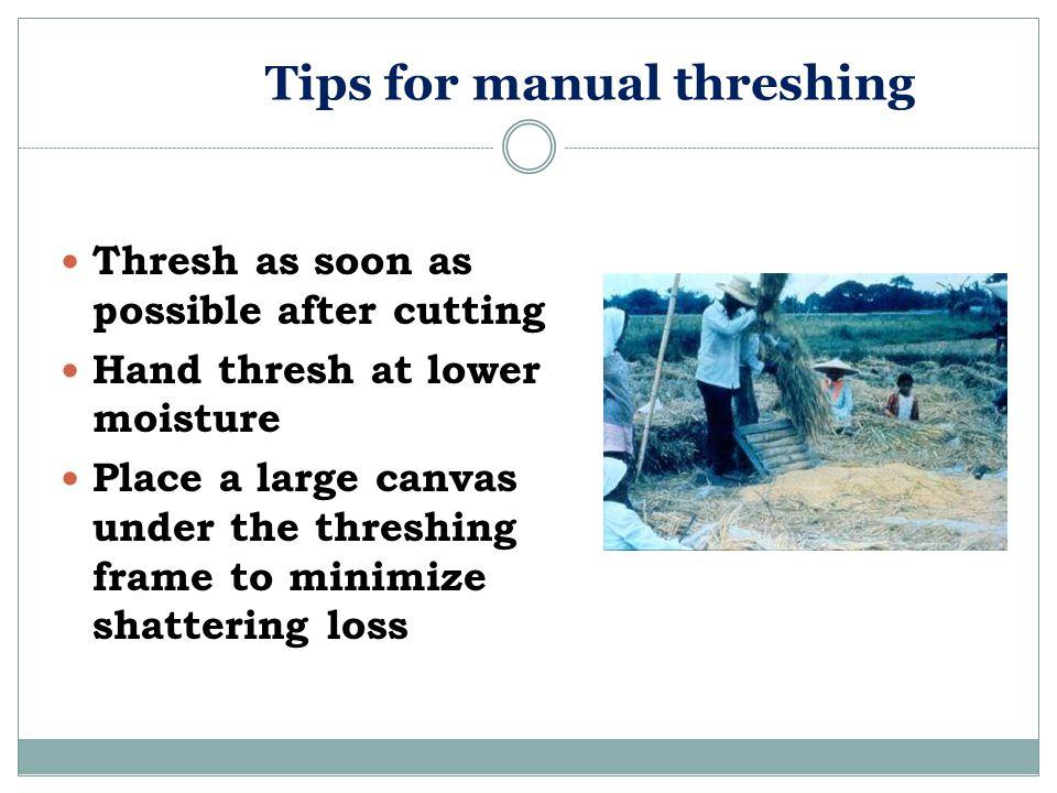 Tips for manual threshing