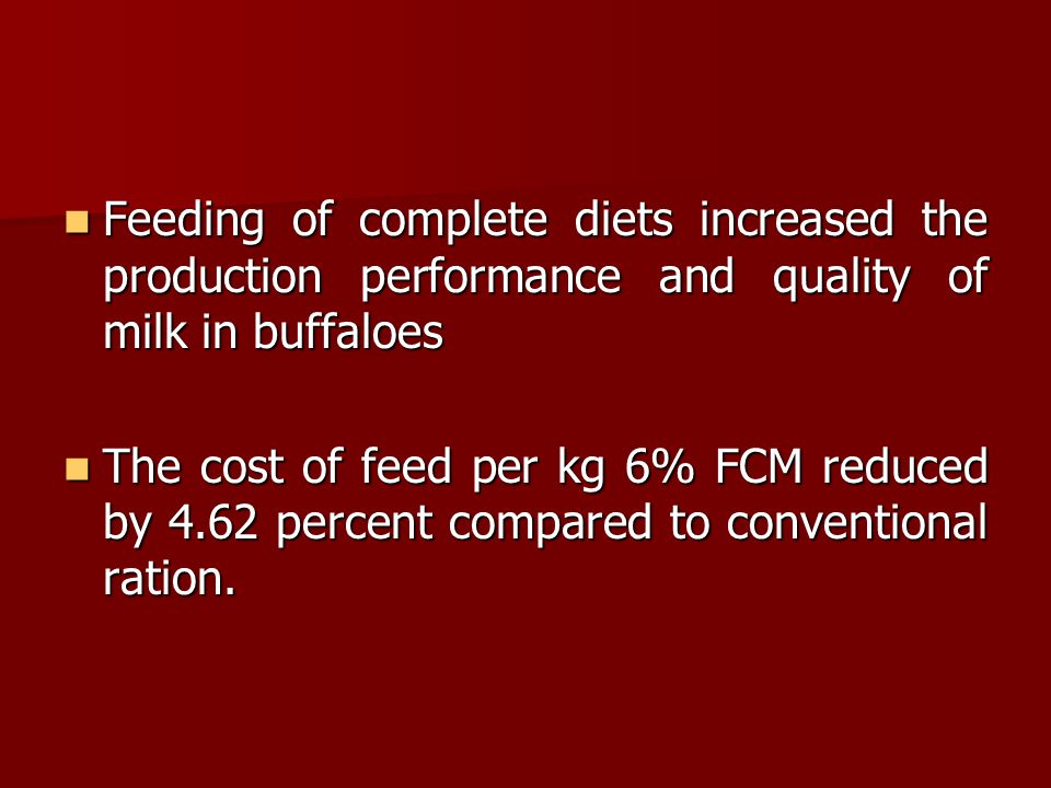 Feeding of complete diets increased the production performance and quality of milk in buffaloes