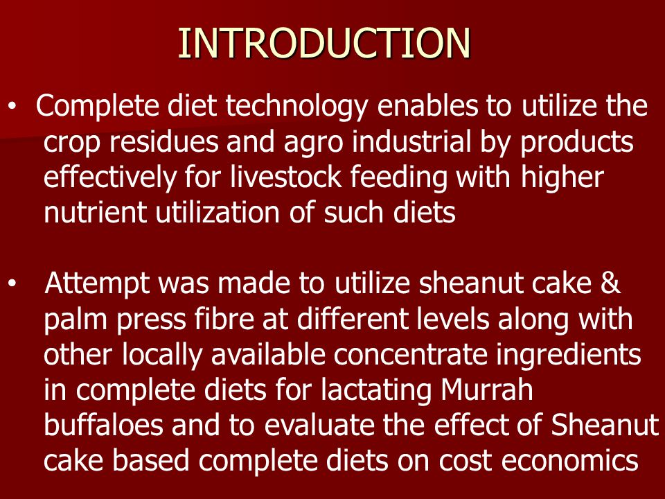 INTRODUCTION Complete diet technology enables to utilize the