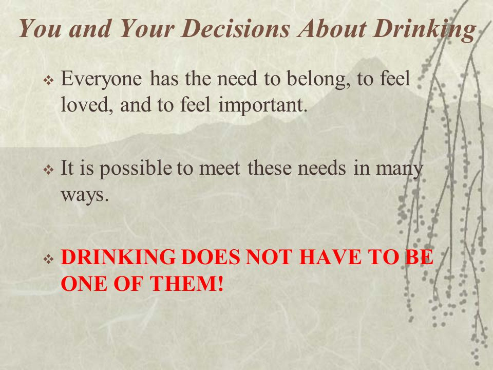 You and Your Decisions About Drinking
