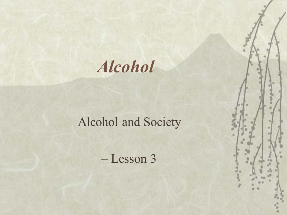 Alcohol and Society – Lesson 3