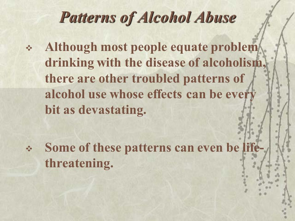 Patterns of Alcohol Abuse