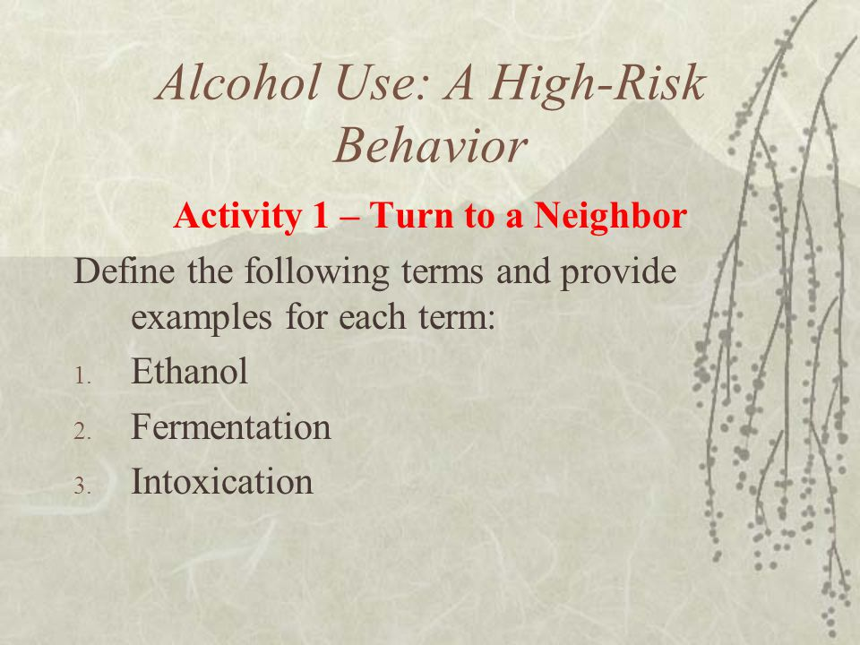 Alcohol Use: A High-Risk Behavior