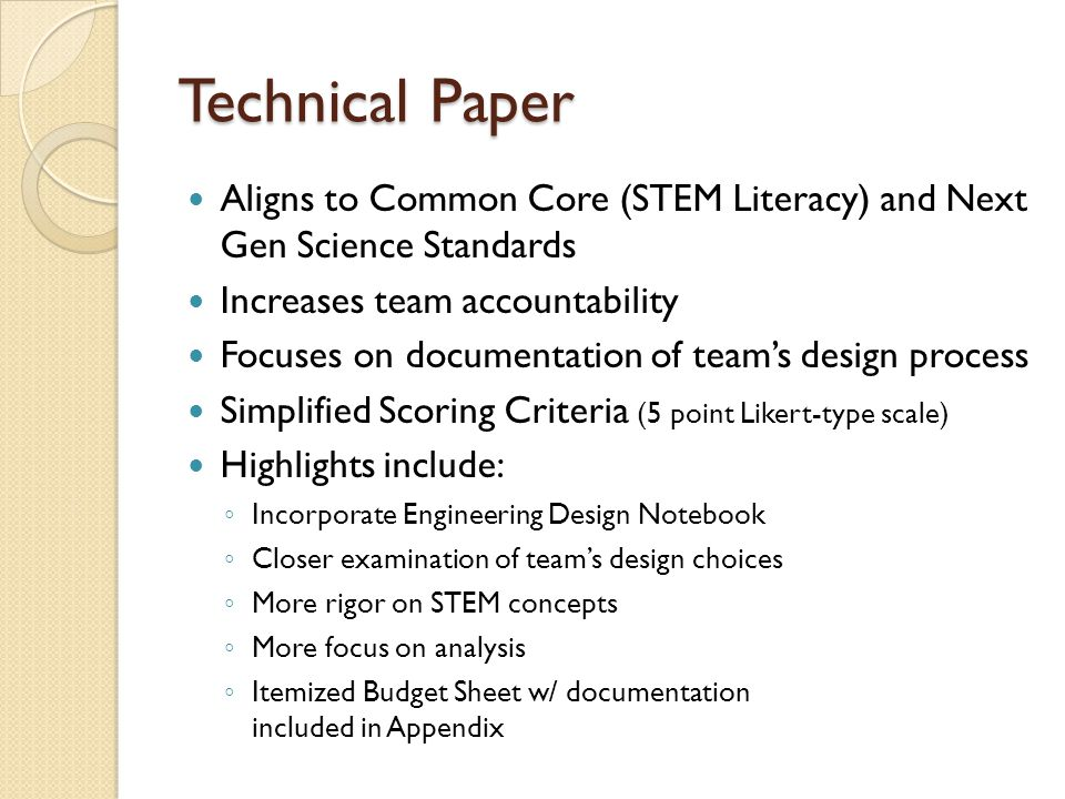 Technical Paper Aligns to Common Core (STEM Literacy) and Next Gen Science Standards. Increases team accountability.