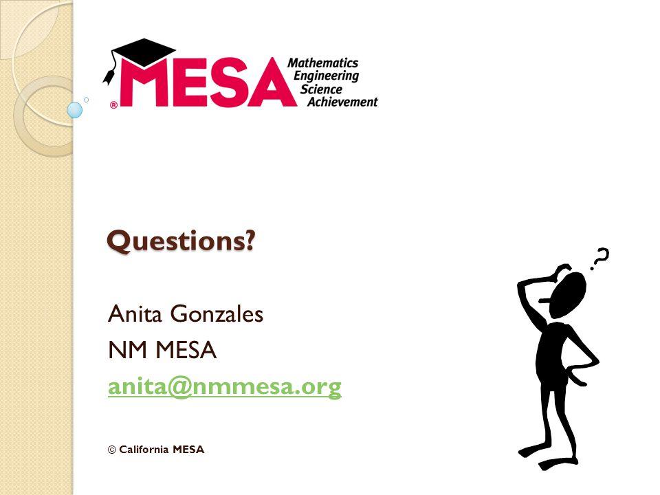 Anita Gonzales NM MESA anita@nmmesa.org © California MESA