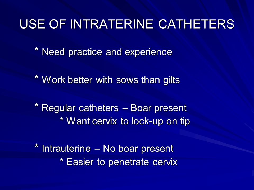 USE OF INTRATERINE CATHETERS