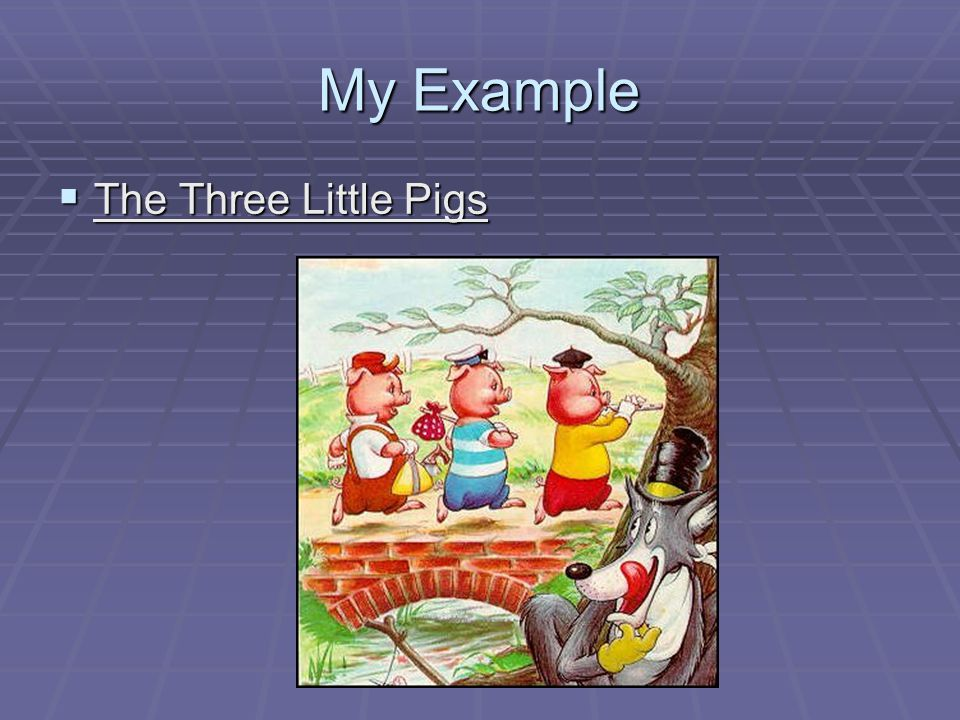 My Example The Three Little Pigs