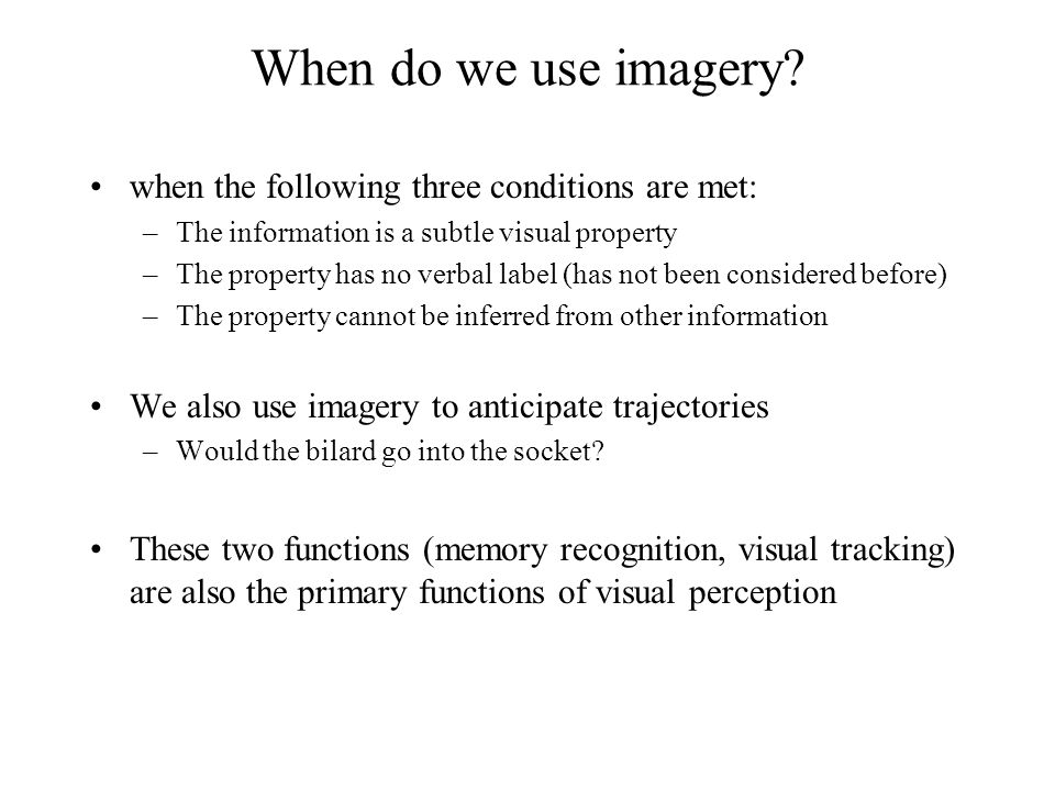 When do we use imagery when the following three conditions are met: