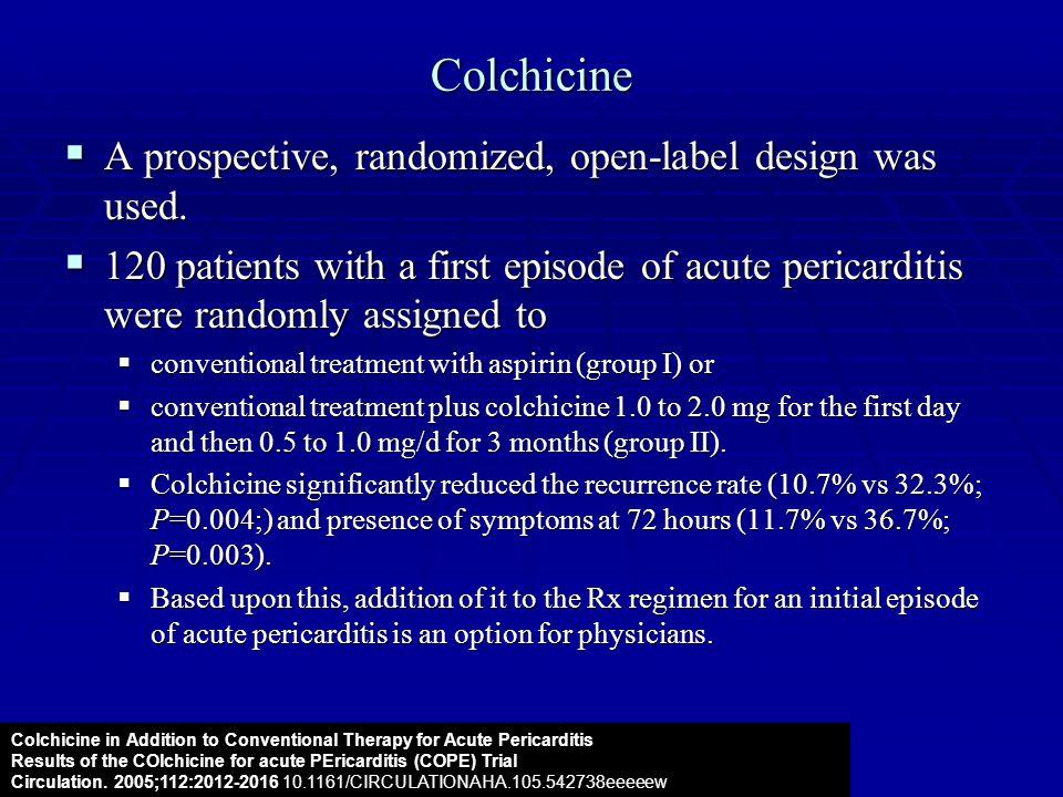 Colchicine A prospective, randomized, open-label design was used.