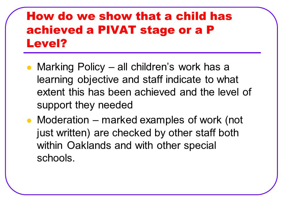 How do we show that a child has achieved a PIVAT stage or a P Level