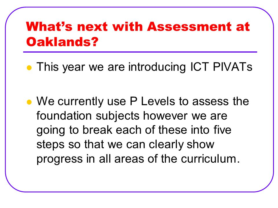 What's next with Assessment at Oaklands