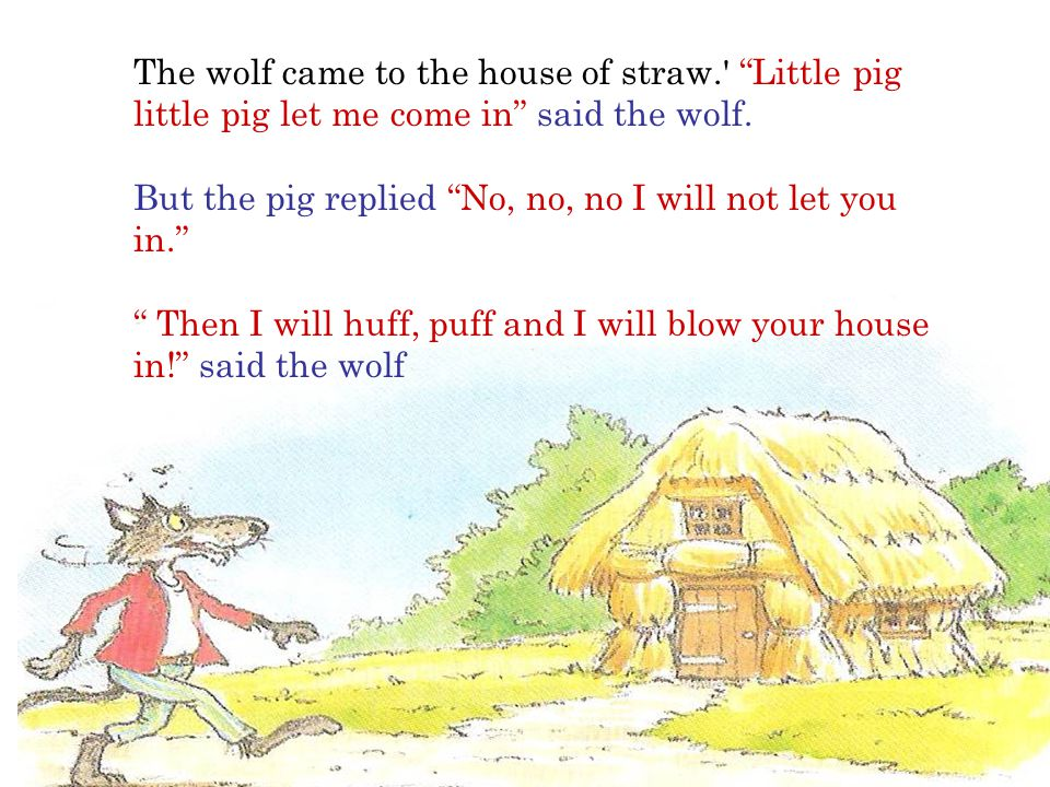 The wolf came to the house of straw