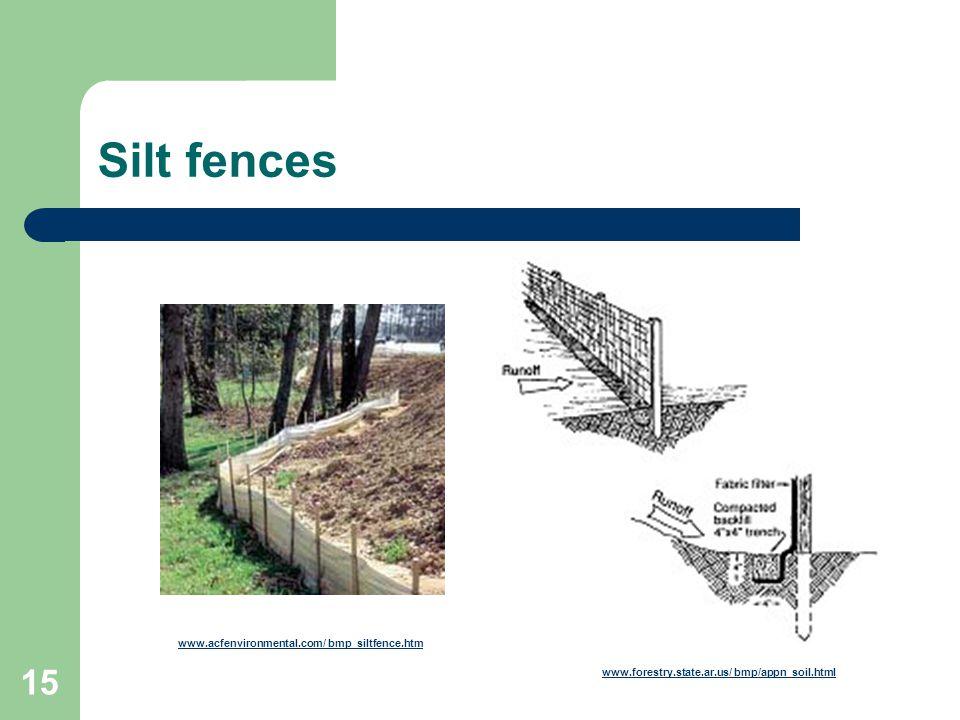 Silt fences www.acfenvironmental.com/ bmp_siltfence.htm