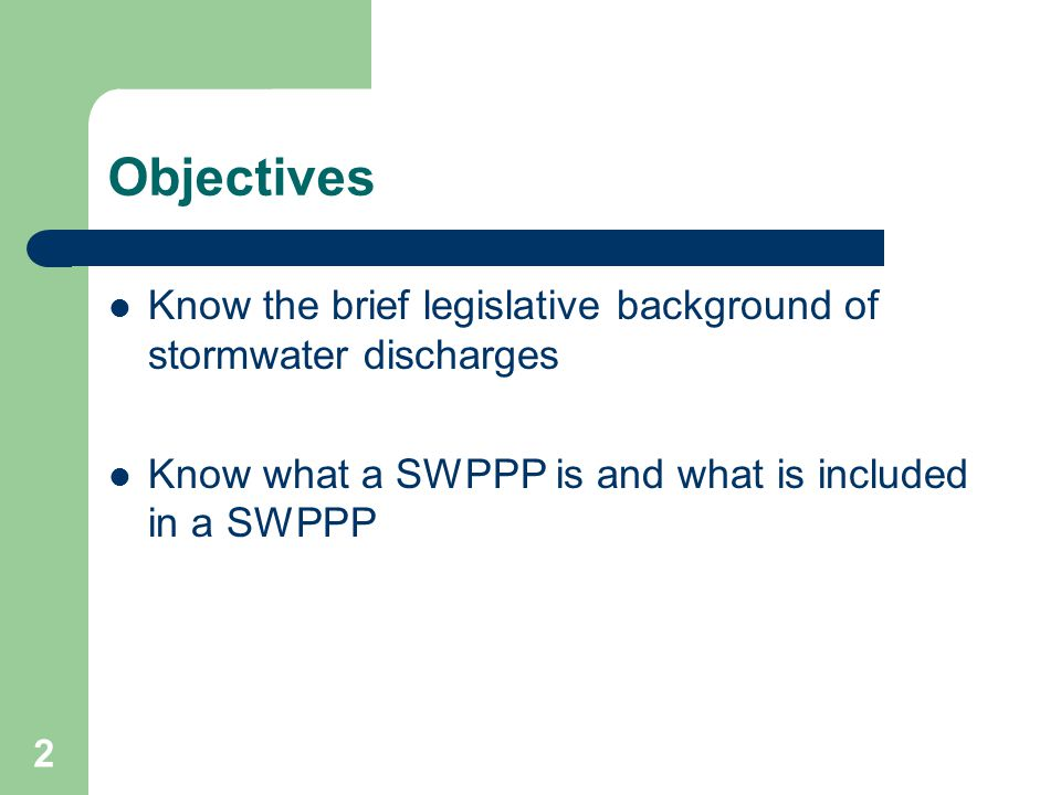 Objectives Know the brief legislative background of stormwater discharges.