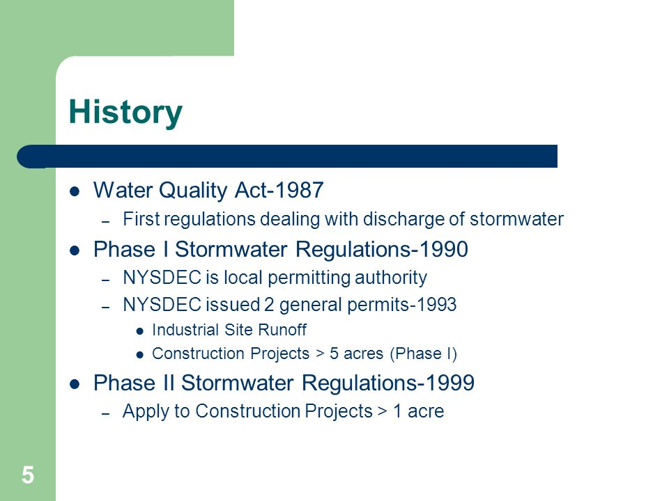 History Water Quality Act-1987 Phase I Stormwater Regulations-1990