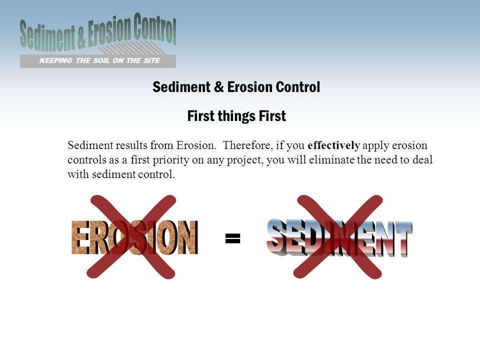 X X = Sediment & Erosion Control EROSION SEDIMENT