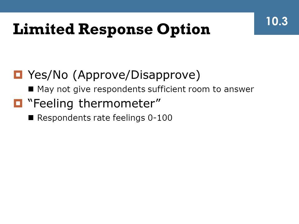 Limited Response Option