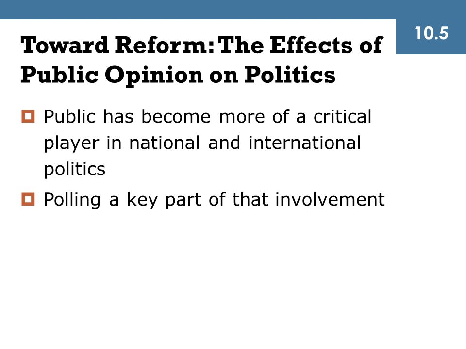 Toward Reform: The Effects of Public Opinion on Politics