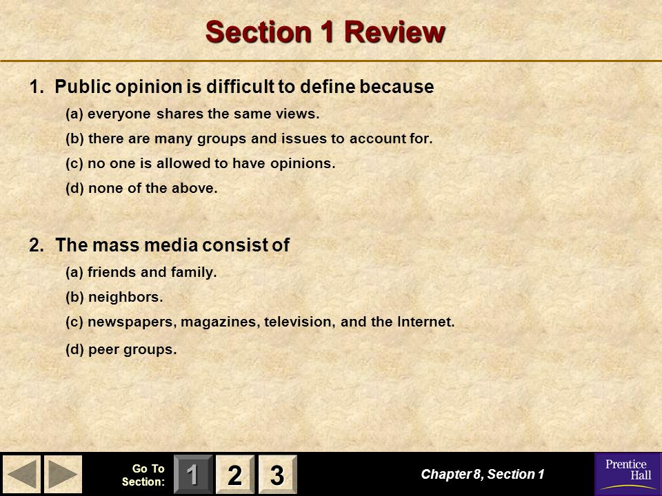 Section 1 Review 2 3 1. Public opinion is difficult to define because