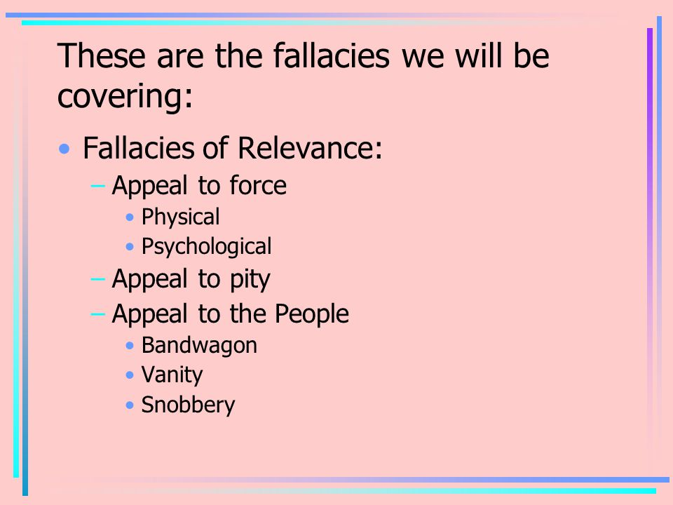 These are the fallacies we will be covering: