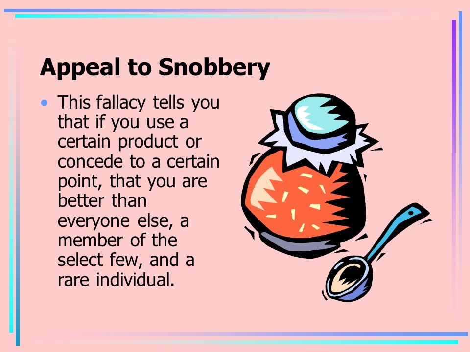 Appeal to Snobbery