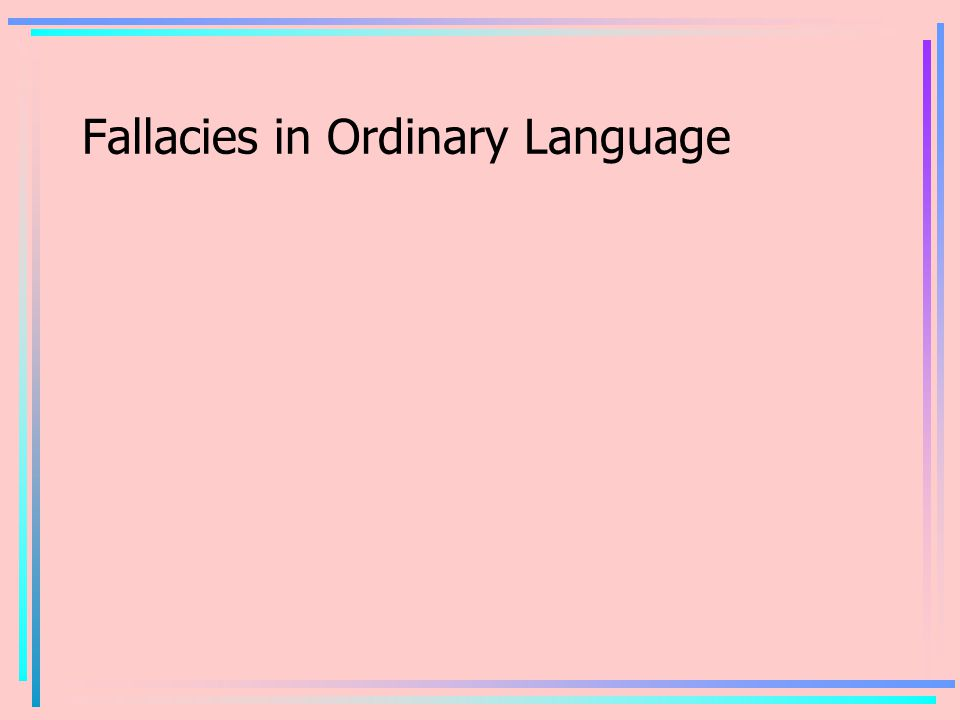 Fallacies in Ordinary Language