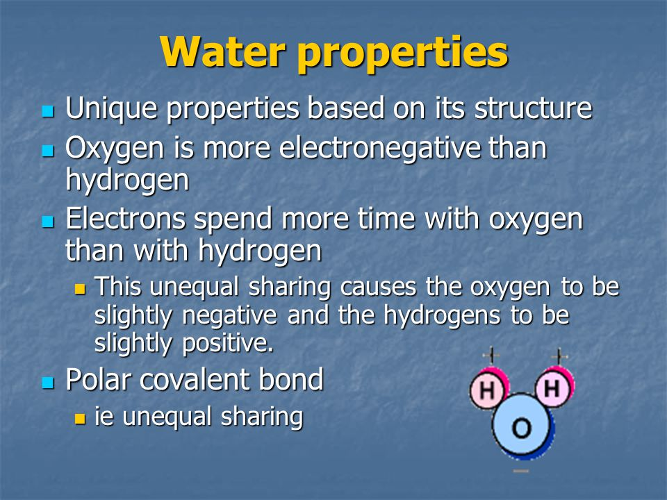 Water properties Unique properties based on its structure