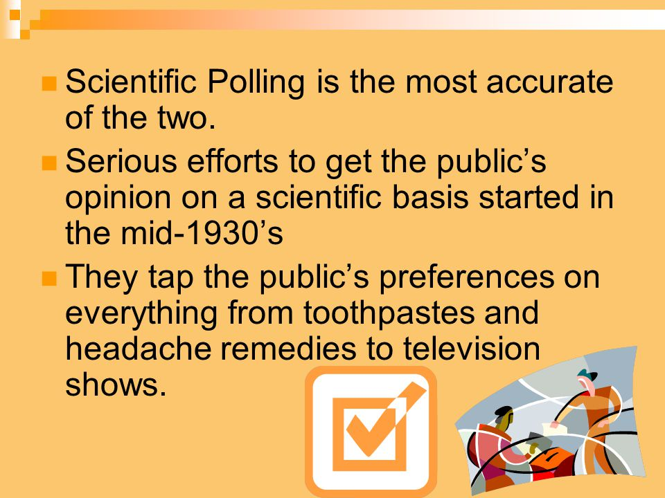 Scientific Polling is the most accurate of the two.