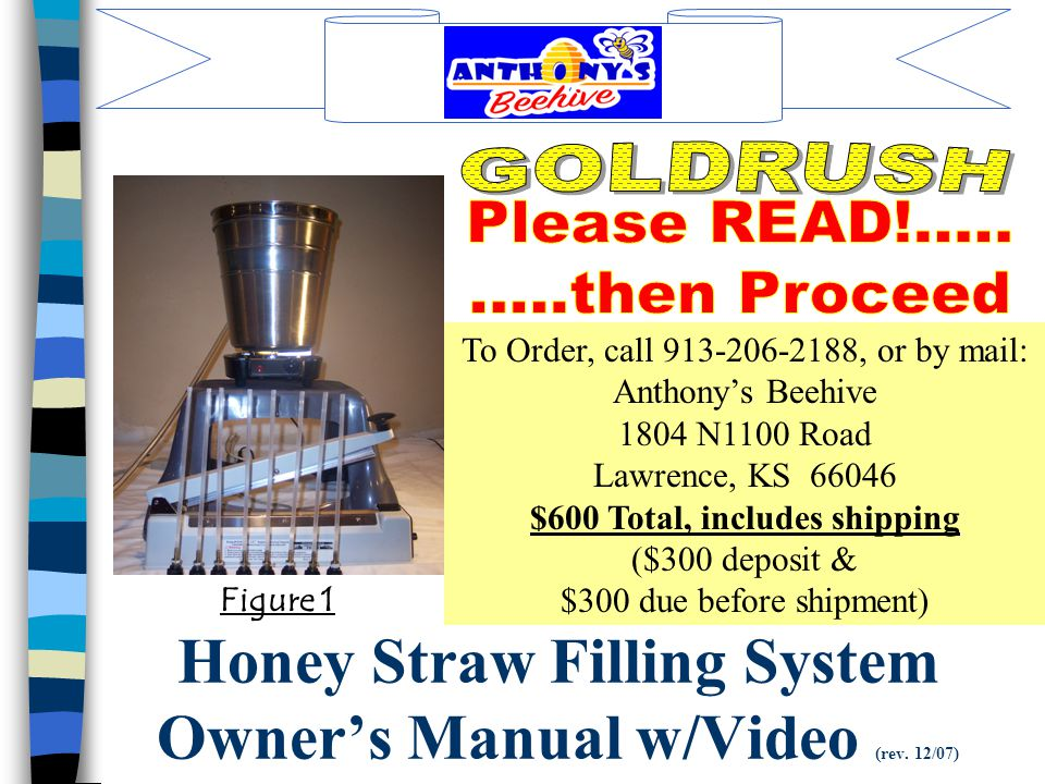Honey Straw Filling System Owner's Manual w/Video (rev. 12/07)