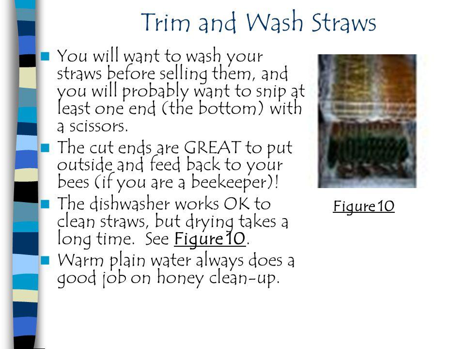 Trim and Wash Straws