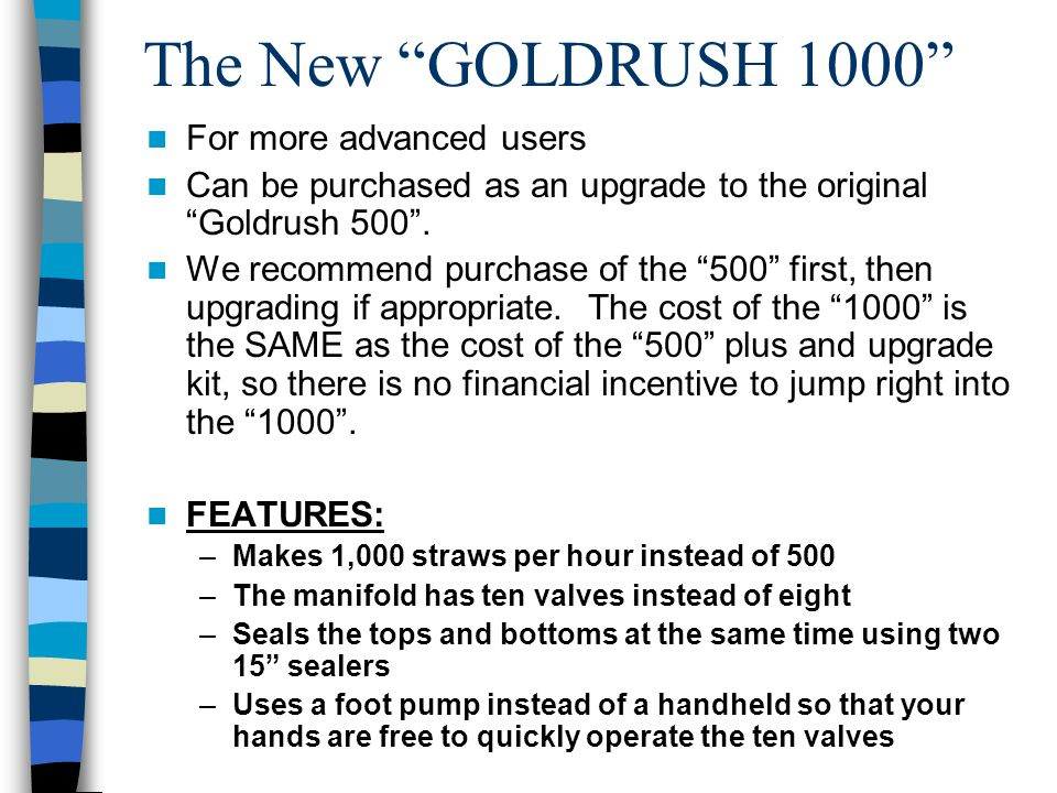 The New GOLDRUSH 1000 For more advanced users