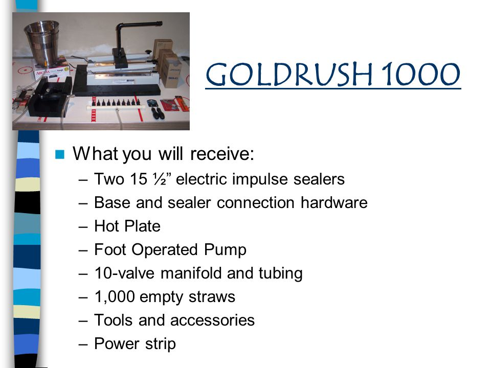 GOLDRUSH 1000 What you will receive: