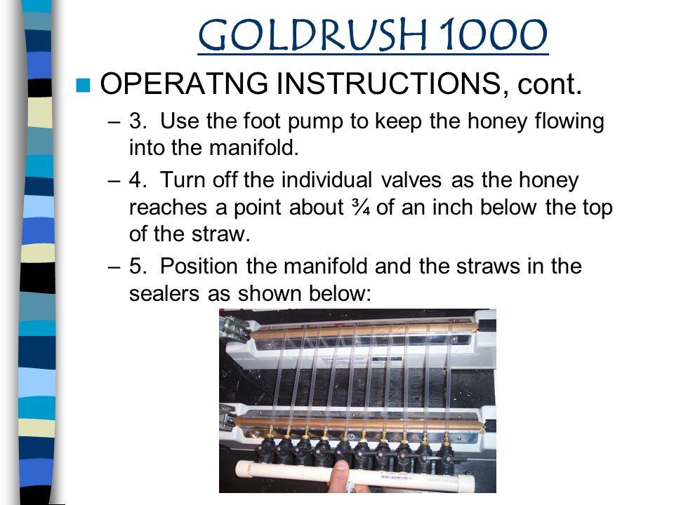 GOLDRUSH 1000 OPERATNG INSTRUCTIONS, cont.