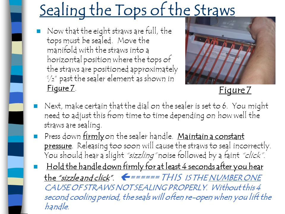 Sealing the Tops of the Straws