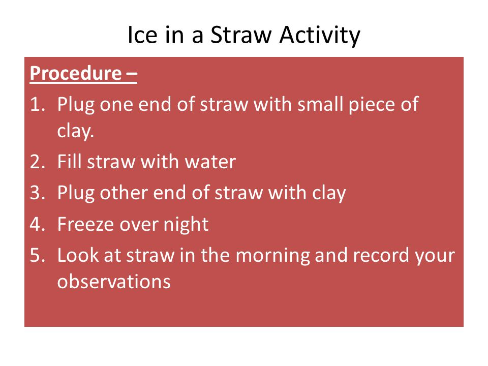 Ice in a Straw Activity Procedure –