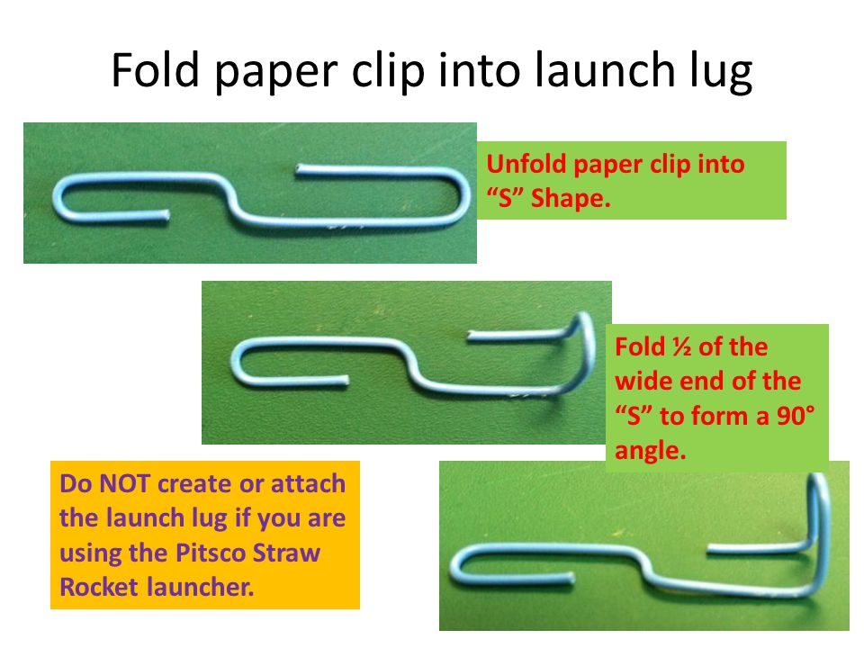 Fold paper clip into launch lug