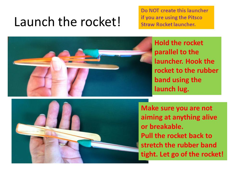 Launch the rocket! Do NOT create this launcher if you are using the Pitsco Straw Rocket launcher.