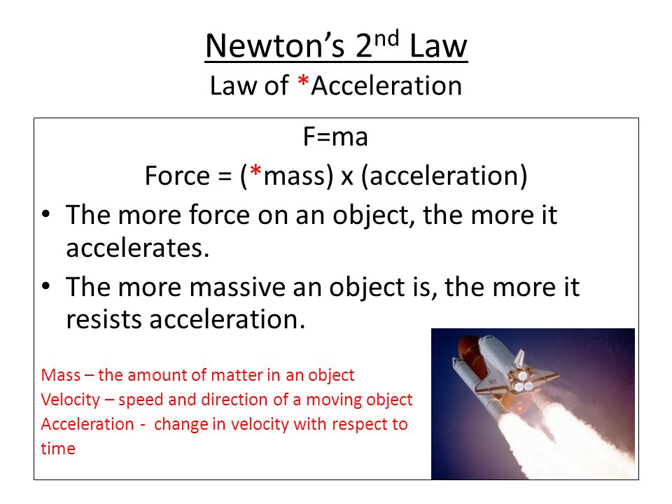 Newton's 2nd Law Law of *Acceleration