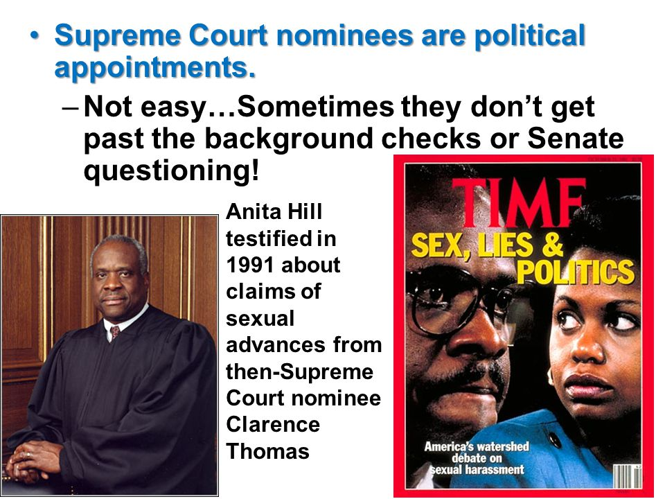 Supreme Court nominees are political appointments.