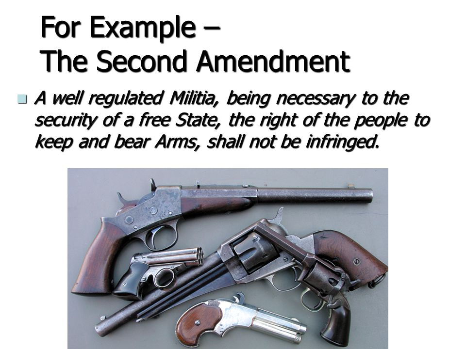 For Example – The Second Amendment