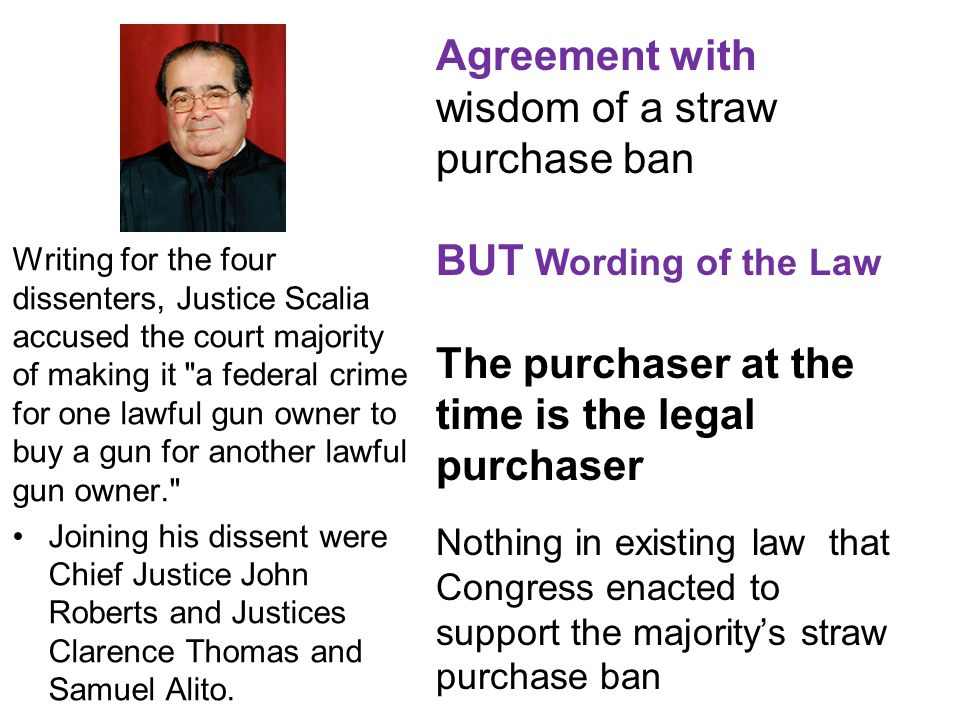 Agreement with wisdom of a straw purchase ban