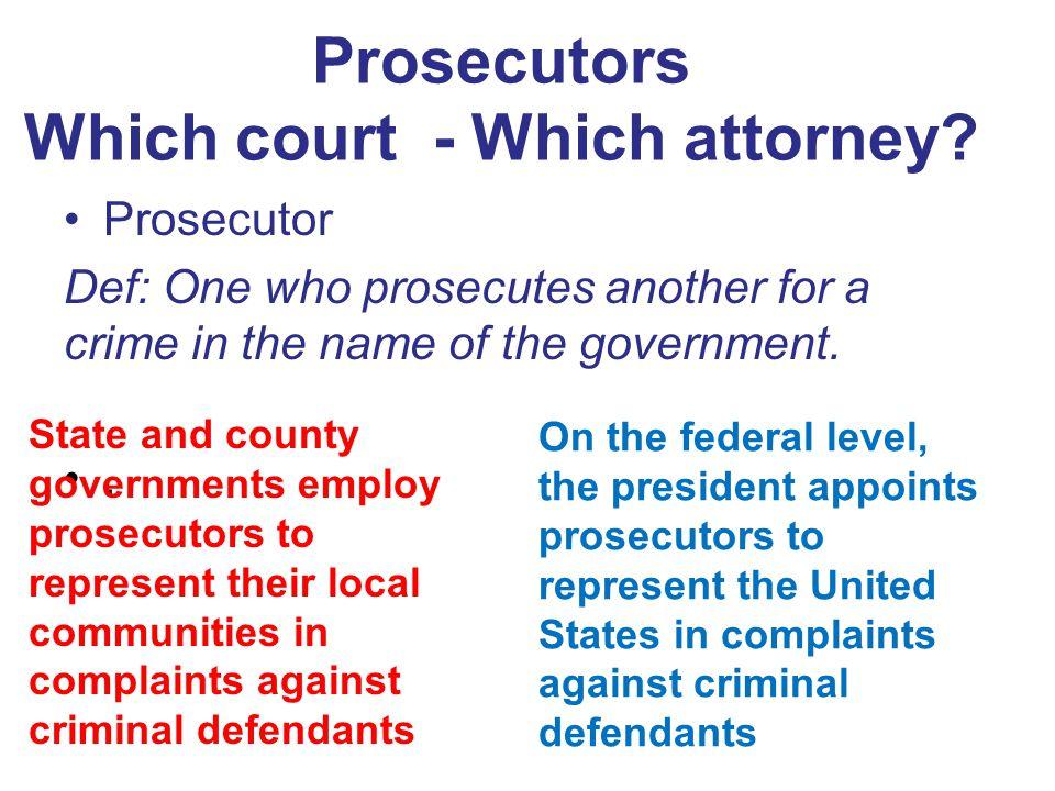 Prosecutors Which court - Which attorney